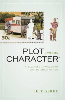 Plot Versus Character By Gerke, Jeff